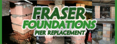 Fraser Foundations | Pier Replacement, Repiering, Brick Foundations Repairs